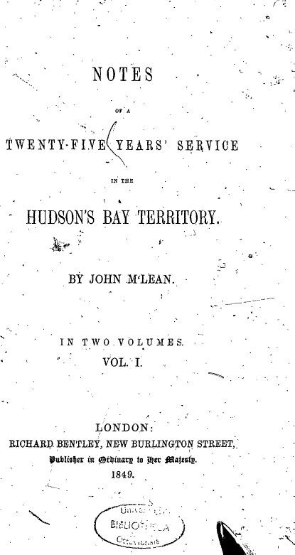 Notes of a Twenty-Five Years Service in the Hudsons Bay Territory (Complete)