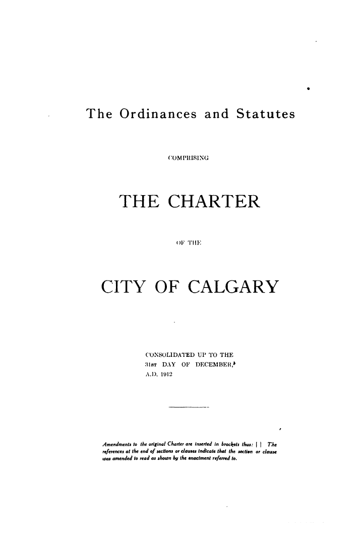 The Ordinances and Statutes Comprising the Charter of the City of Calgary City Of Calgary
